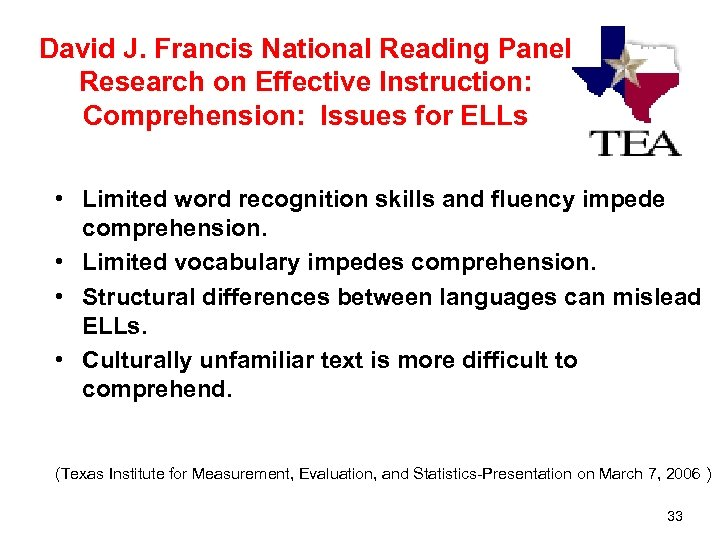David J. Francis National Reading Panel Research on Effective Instruction: Comprehension: Issues for ELLs