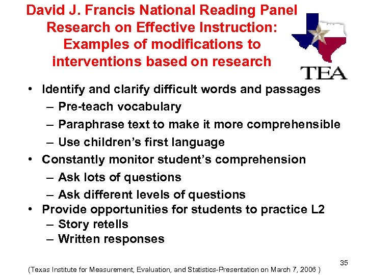David J. Francis National Reading Panel Research on Effective Instruction: Examples of modifications to