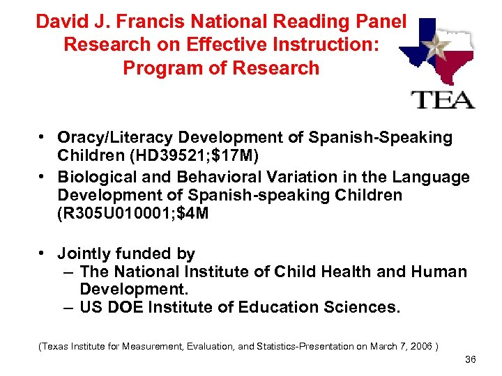 David J. Francis National Reading Panel Research on Effective Instruction: Program of Research •