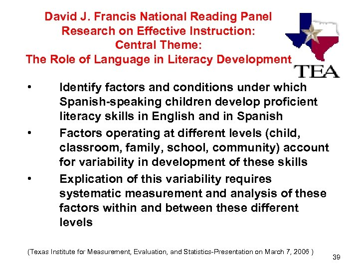 David J. Francis National Reading Panel Research on Effective Instruction: Central Theme: The Role