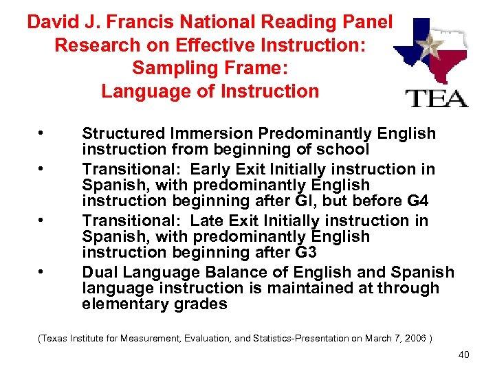 David J. Francis National Reading Panel Research on Effective Instruction: Sampling Frame: Language of
