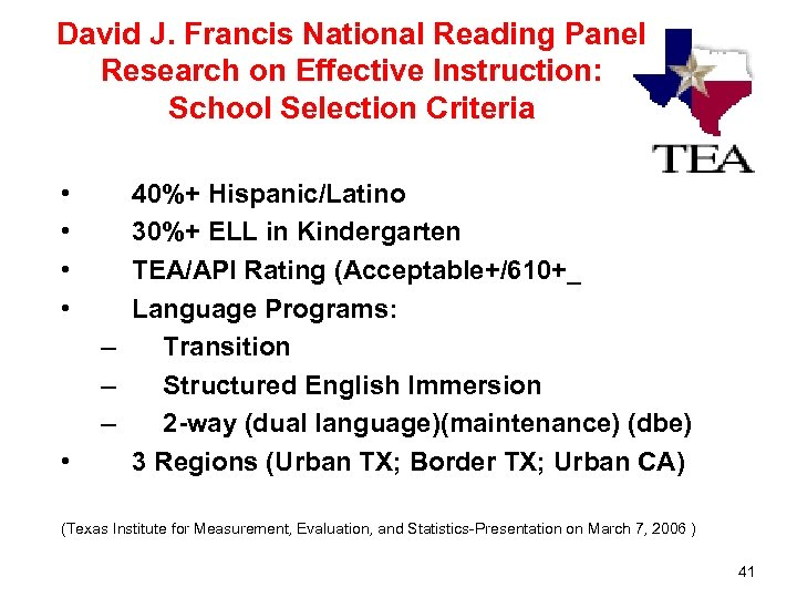 David J. Francis National Reading Panel Research on Effective Instruction: School Selection Criteria •