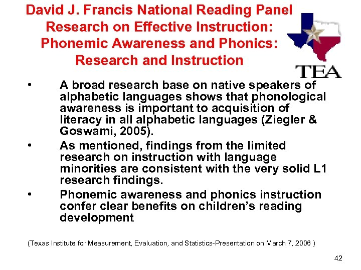 David J. Francis National Reading Panel Research on Effective Instruction: Phonemic Awareness and Phonics:
