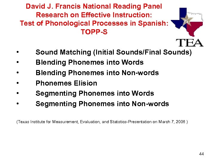 David J. Francis National Reading Panel Research on Effective Instruction: Test of Phonological Processes