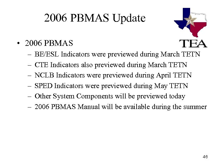 2006 PBMAS Update • 2006 PBMAS – – – BE/ESL Indicators were previewed during
