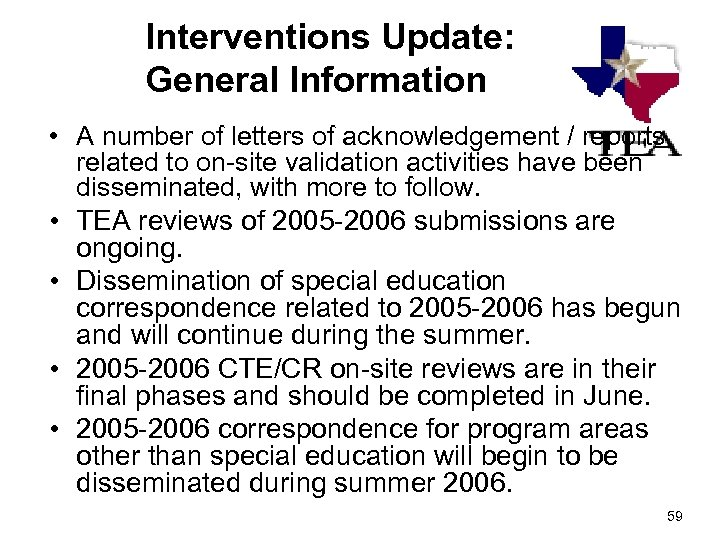 Interventions Update: General Information • A number of letters of acknowledgement / reports related