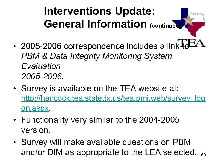 Interventions Update: General Information (continued) • 2005 -2006 correspondence includes a link to PBM