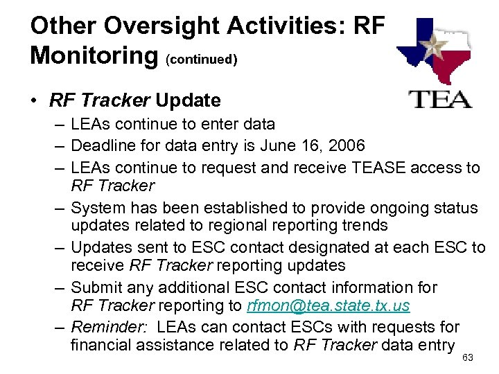 Other Oversight Activities: RF Monitoring (continued) • RF Tracker Update – LEAs continue to