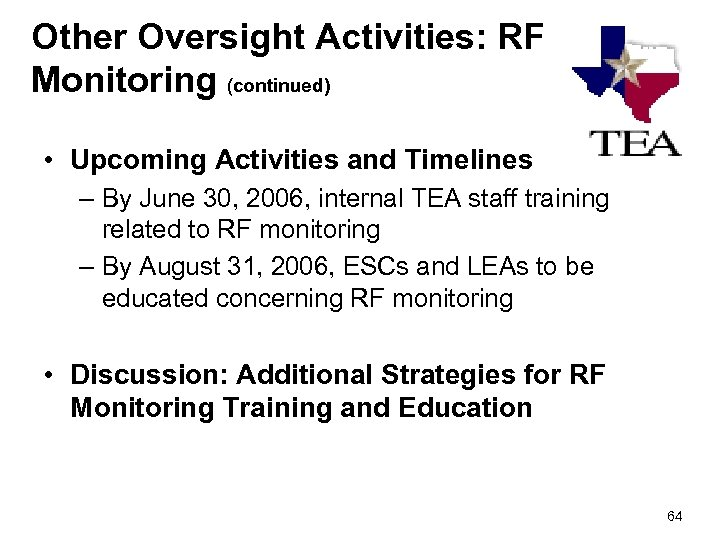 Other Oversight Activities: RF Monitoring (continued) • Upcoming Activities and Timelines – By June