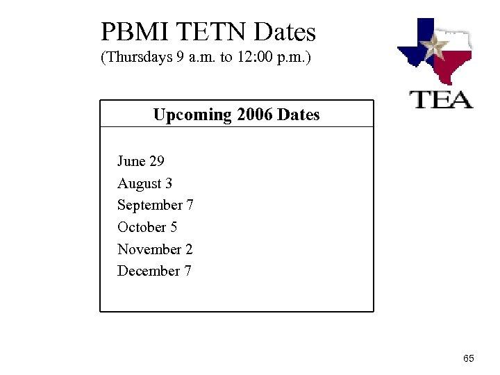 PBMI TETN Dates (Thursdays 9 a. m. to 12: 00 p. m. ) Upcoming