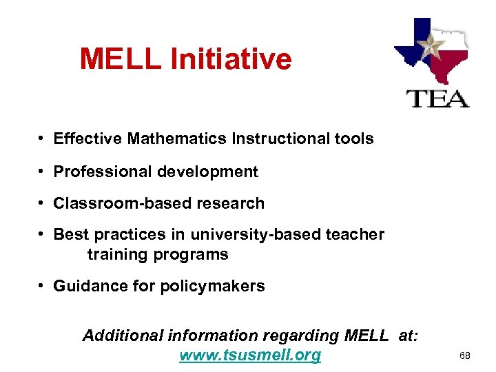 MELL Initiative • Effective Mathematics Instructional tools • Professional development • Classroom-based research •