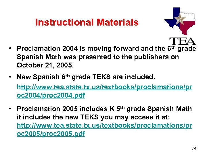 Instructional Materials • Proclamation 2004 is moving forward and the 6 th grade Spanish