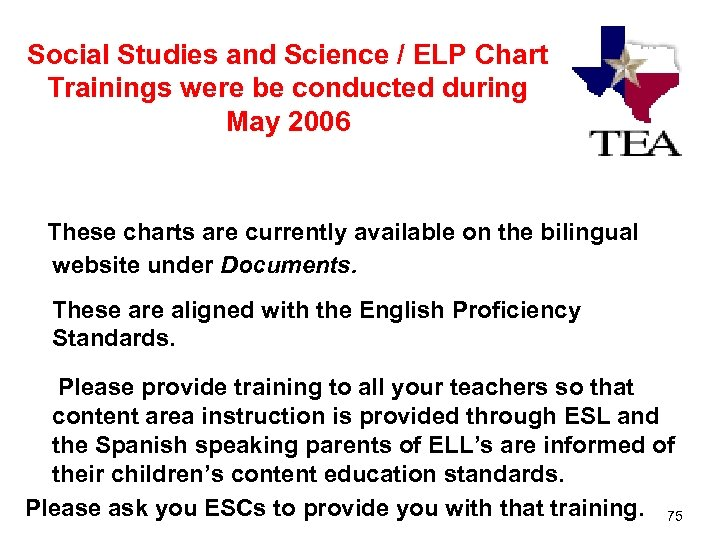 Social Studies and Science / ELP Chart Trainings were be conducted during May 2006
