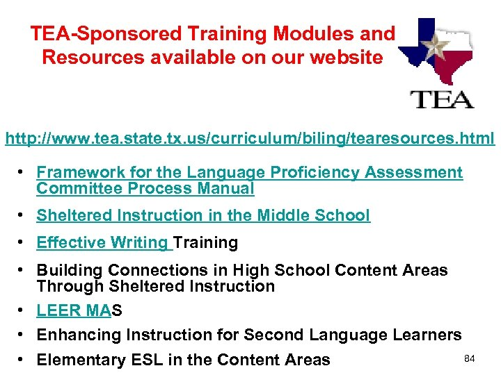 TEA-Sponsored Training Modules and Resources available on our website http: //www. tea. state. tx.