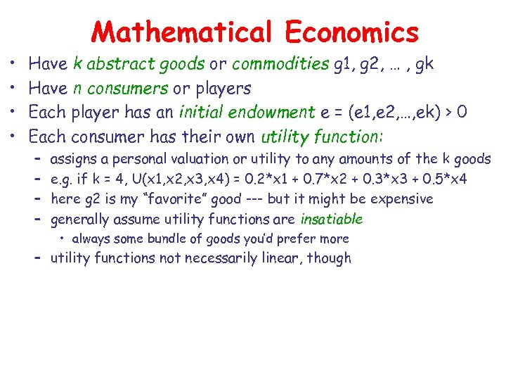 Mathematical Economics • • Have k abstract goods or commodities g 1, g 2,
