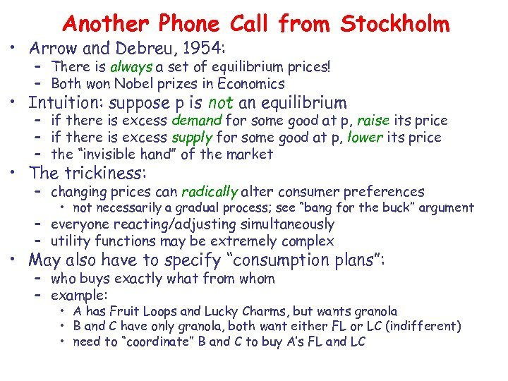Another Phone Call from Stockholm • Arrow and Debreu, 1954: – There is always