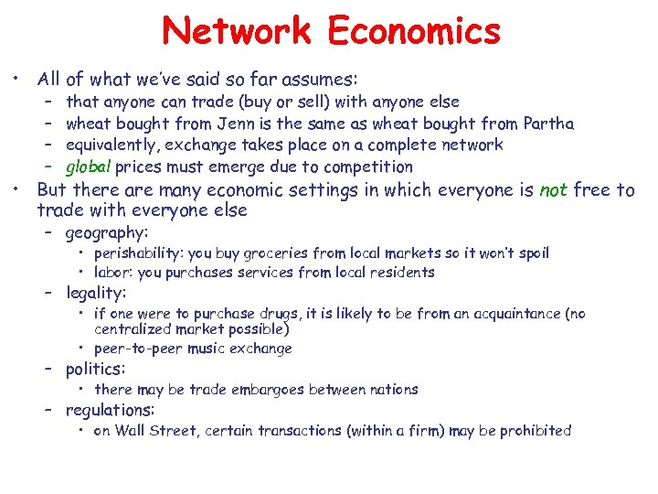 Network Economics • All of what we've said so far assumes: – – that