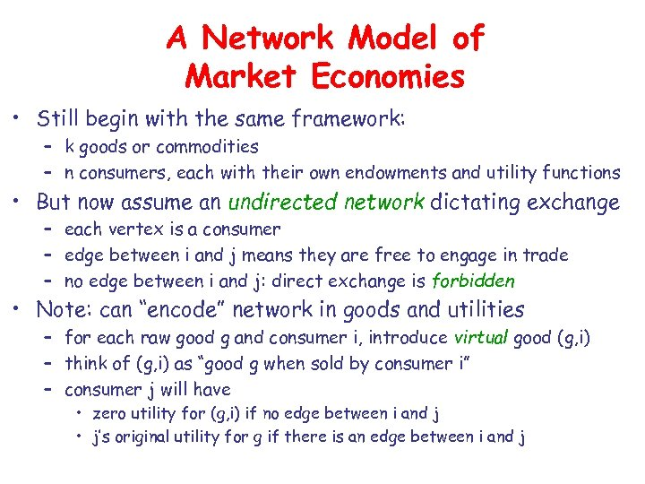 A Network Model of Market Economies • Still begin with the same framework: –
