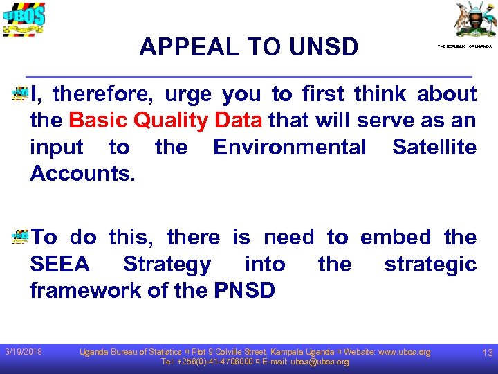 APPEAL TO UNSD THE REPUBLIC OF UGANDA I, therefore, urge you to first think