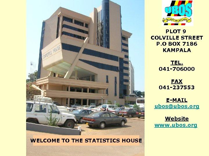 THE REPUBLIC OF UGANDA PLOT 9 COLVILLE STREET P. O BOX 7186 KAMPALA TEL.
