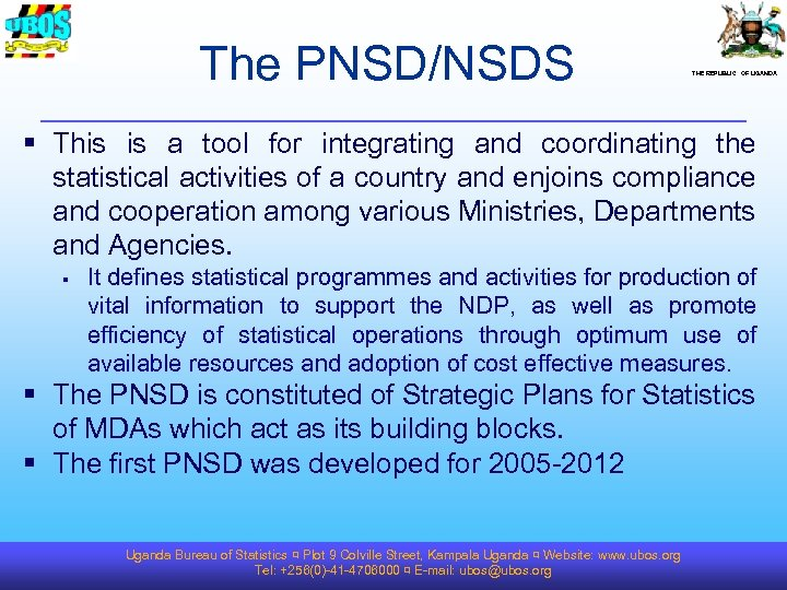 The PNSD/NSDS THE REPUBLIC OF UGANDA § This is a tool for integrating and
