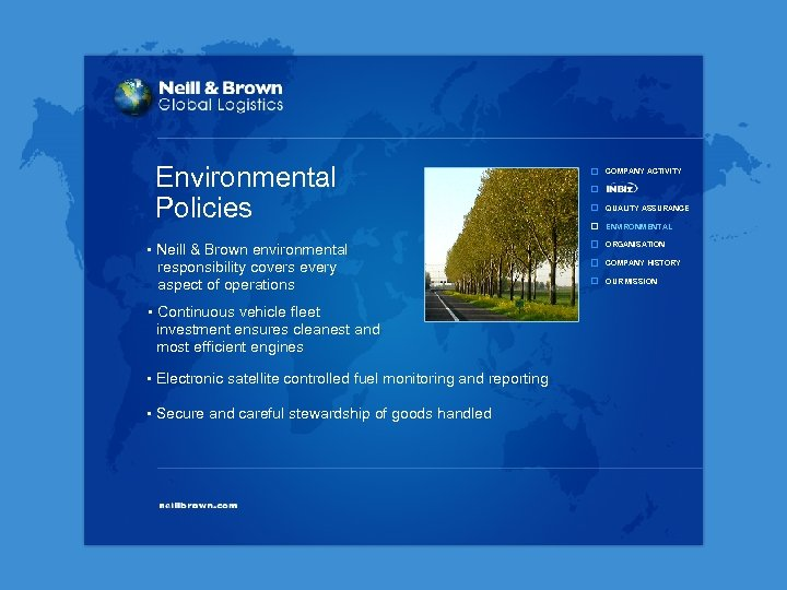 Environmental Policies • Neill & Brown environmental responsibility covers every aspect of operations •