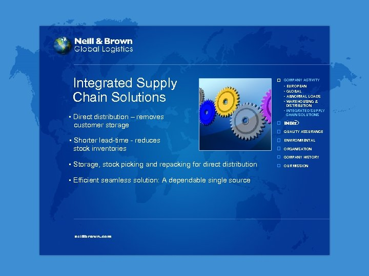Integrated Supply Chain Solutions • Direct distribution – removes customer storage COMPANY ACTIVITY -