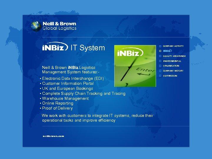 IT System COMPANY ACTIVITY QUALITY ASSURANCE ENVIRONMENTAL Neill & Brown i. NBiz Logistics Management