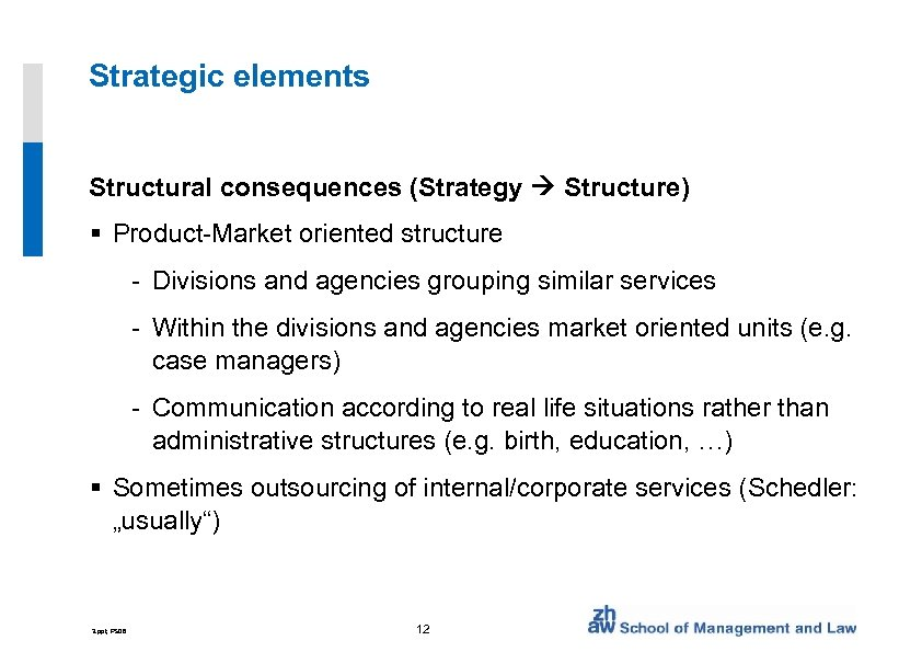 Strategic elements Structural consequences (Strategy Structure) § Product-Market oriented structure - Divisions and agencies