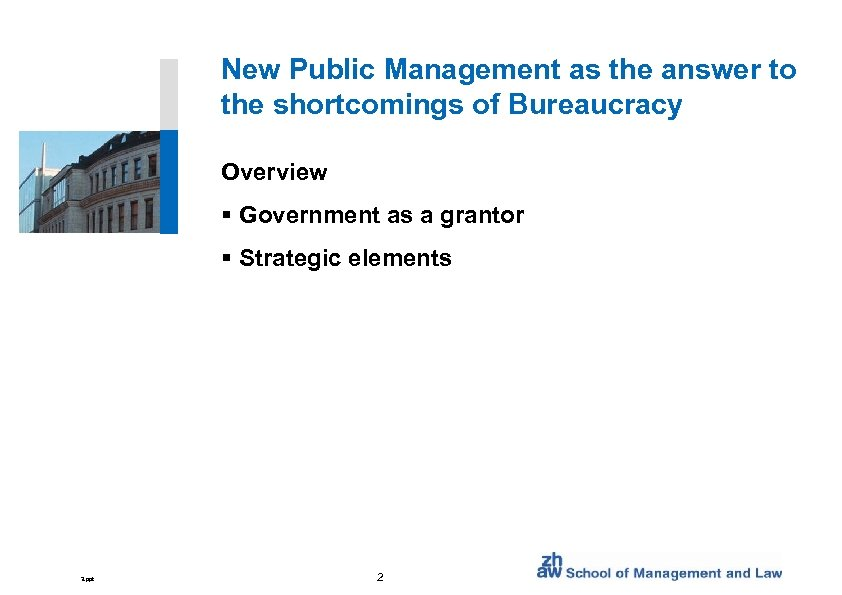 New Public Management as the answer to the shortcomings of Bureaucracy Overview § Government
