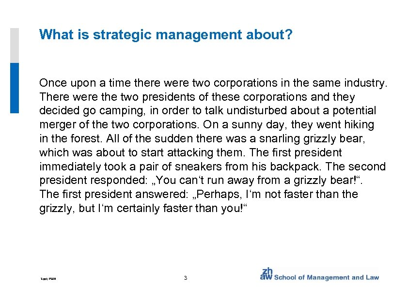 What is strategic management about? Once upon a time there were two corporations in