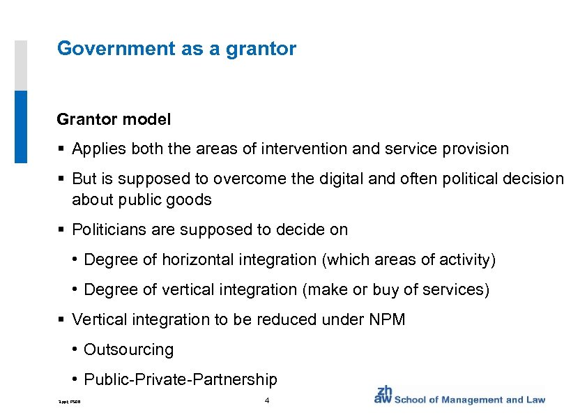 Government as a grantor Grantor model § Applies both the areas of intervention and