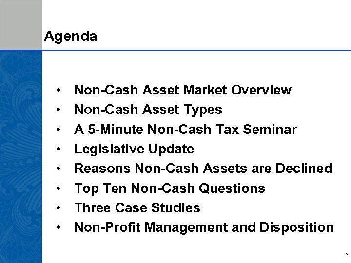Agenda • • Non-Cash Asset Market Overview Non-Cash Asset Types A 5 -Minute Non-Cash