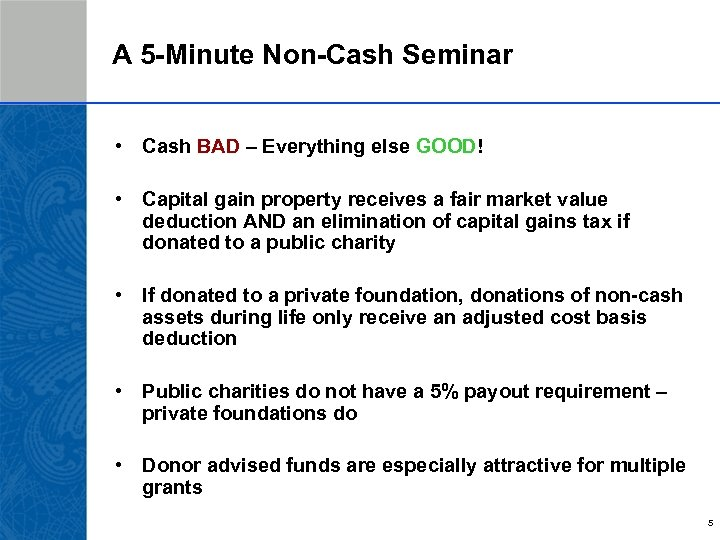 A 5 -Minute Non-Cash Seminar • Cash BAD – Everything else GOOD! • Capital