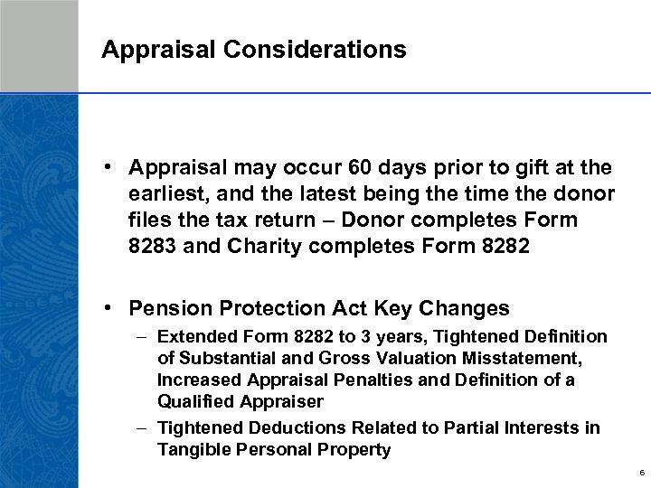Appraisal Considerations • Appraisal may occur 60 days prior to gift at the earliest,