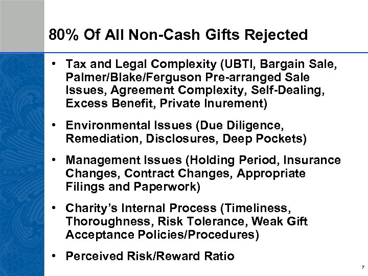 80% Of All Non-Cash Gifts Rejected • Tax and Legal Complexity (UBTI, Bargain Sale,