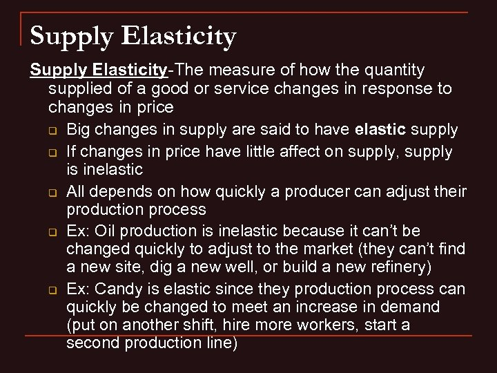 Supply Elasticity-The measure of how the quantity supplied of a good or service changes