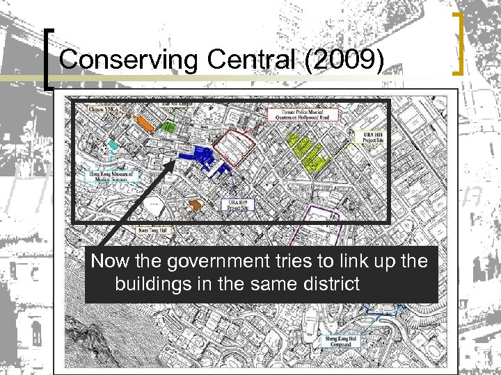 Conserving Central (2009) Now the government tries to link up the buildings in the