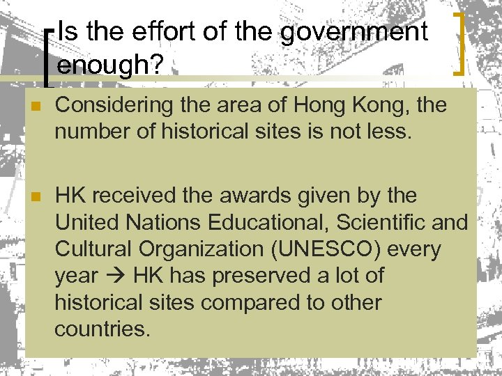 Is the effort of the government enough? n Considering the area of Hong Kong,