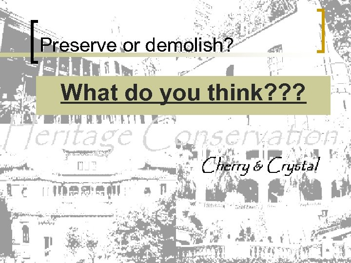 Preserve or demolish? What do you think? ? ?