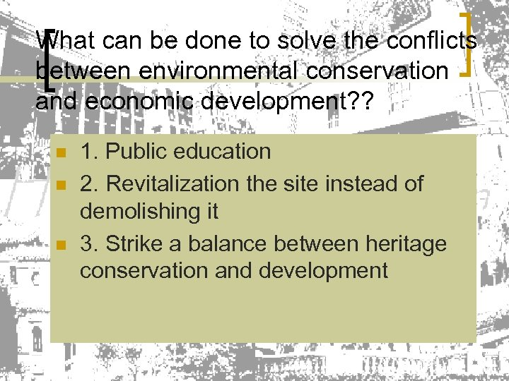 What can be done to solve the conflicts between environmental conservation and economic development?