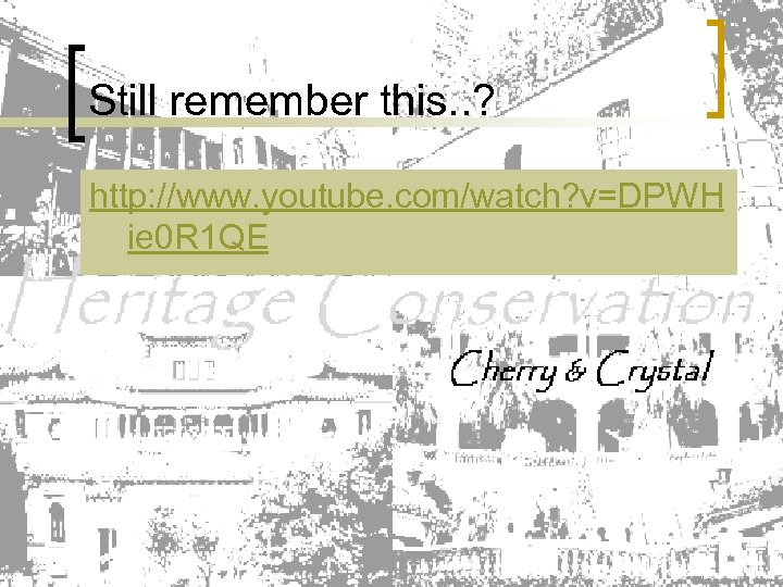 Still remember this. . ? http: //www. youtube. com/watch? v=DPWH ie 0 R 1