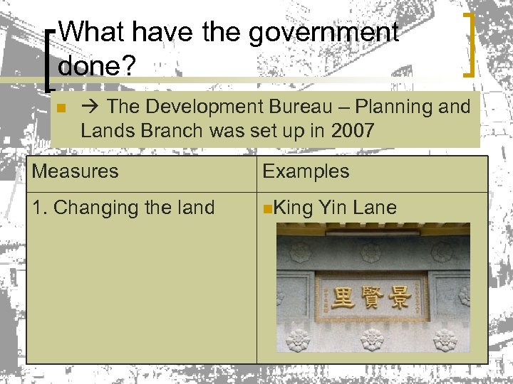 What have the government done? n The Development Bureau – Planning and Lands Branch