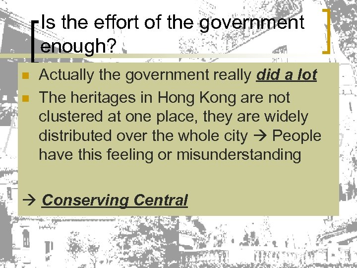 Is the effort of the government enough? n n Actually the government really did