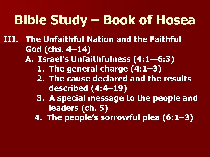Bible Study – Book of Hosea III. The Unfaithful Nation and the Faithful God