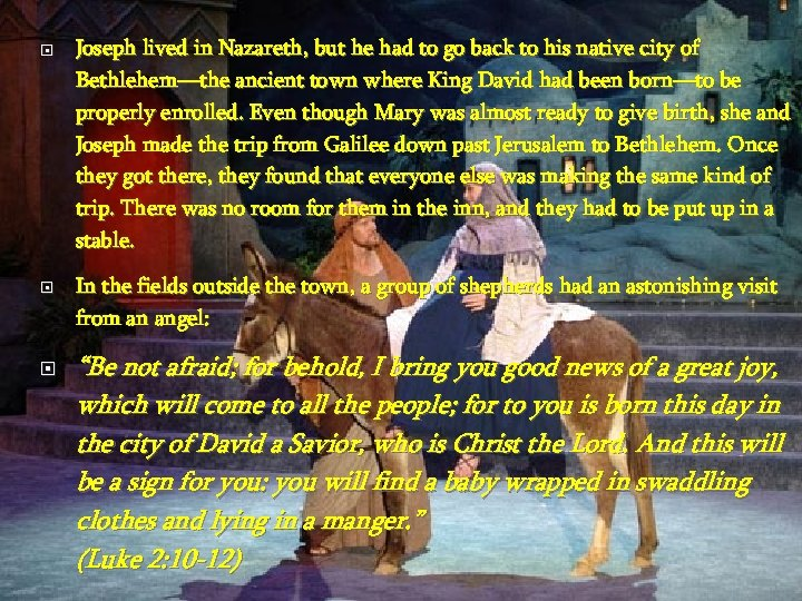 Joseph lived in Nazareth, but he had to go back to his native