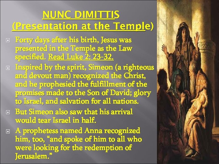 NUNC DIMITTIS (Presentation at the Temple) Forty days after his birth, Jesus was presented