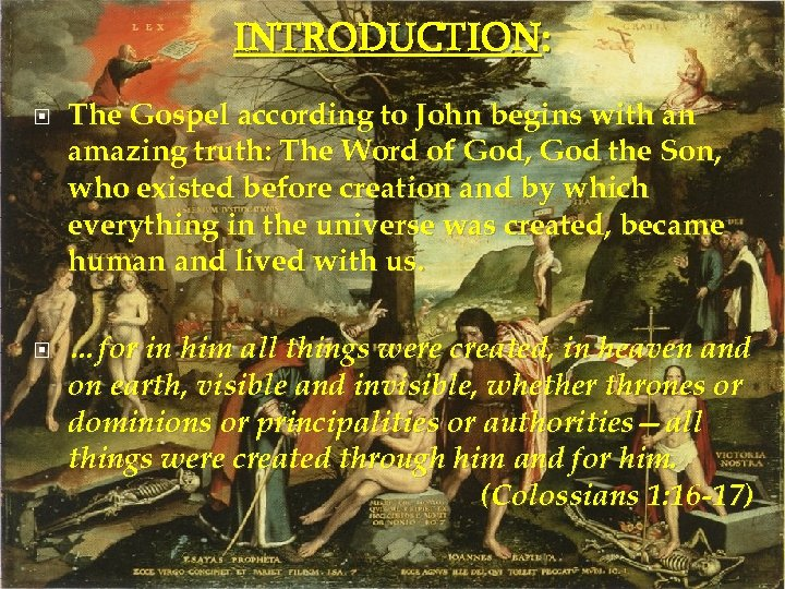 INTRODUCTION: The Gospel according to John begins with an amazing truth: The Word of