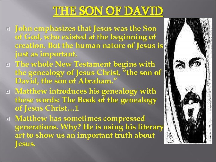 THE SON OF DAVID John emphasizes that Jesus was the Son of God, who