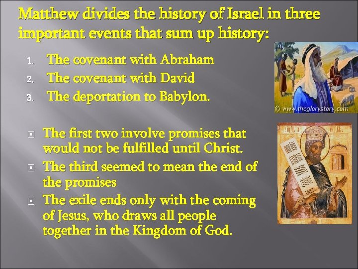 Matthew divides the history of Israel in three important events that sum up history:
